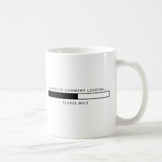 Sarcastic Comment Loading Coffee Mug