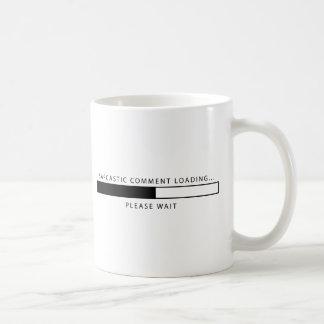 Sarcastic Comment Loading Coffee Mug