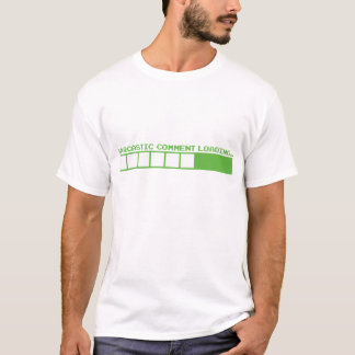 sarcastic comment loading funny geek nerd humor T-Shirt