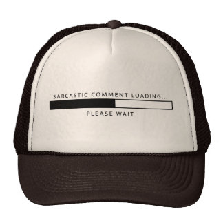 Sarcastic Comment Loading Mesh Hats