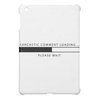 Sarcastic Comment Loading iPad Mini Covers