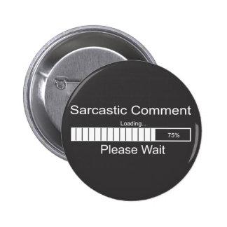 Sarcastic Comment Loading Please Wait 2 Pins
