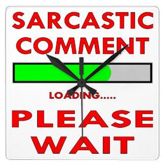 Sarcastic Comment Loading Please Wait Square Wallclock