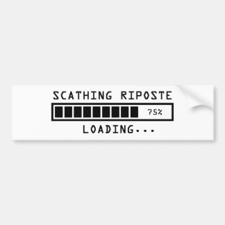 Sarcastic Comment Loading Scathing Riposte Bumper Sticker