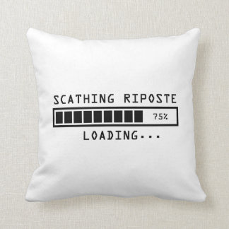 Sarcastic Comment Loading Scathing Riposte Throw Pillow