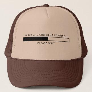 Sarcastic Comment Loading Trucker Hat