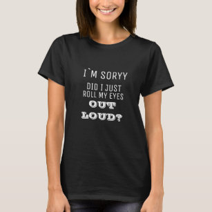 8fa3d597 Funny Teen Sayings T-Shirts - T-Shirt Design & Printing | Zazzle