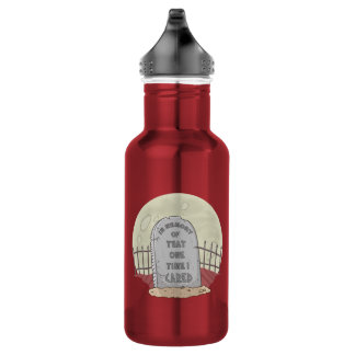 Sarcastic Humor Water Bottle: I Don't Care Water Bottle