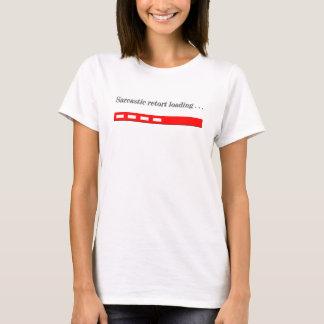 Sarcastic Retort Loading T-Shirt