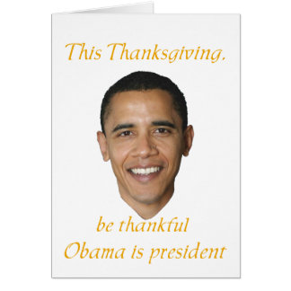 Sarcastic thankful for Obama Thanksgiving cards.