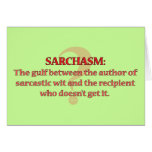 Sarchasm Greeting Card