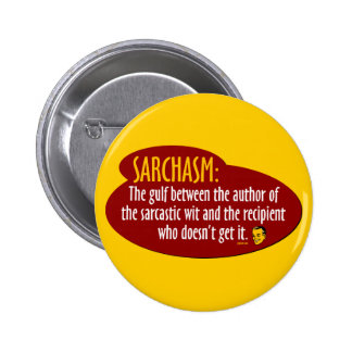 Sarchasm Pin Redondo 5 Cm
