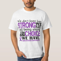 Sarcoidosis How Strong We Are T-Shirt