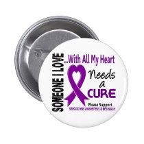 Sarcoidosis Needs A Cure 3 Pinback Button