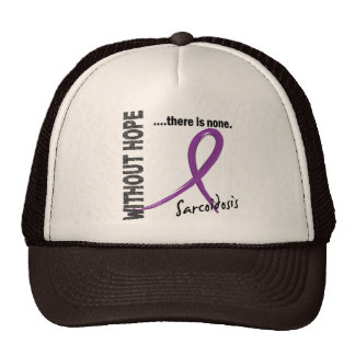 Sarcoidosis Without Hope 1 Trucker Hat