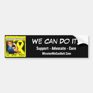 Sarcoma Cancer Mission We Can Do It Car Bumper Sticker