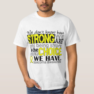 Sarcoma How Strong We Are Tshirts