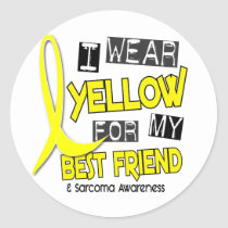 Sarcoma I WEAR YELLOW FOR MY BEST FRIEND 37 Classic Round Sticker