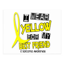 Sarcoma I WEAR YELLOW FOR MY BEST FRIEND 37 Postcard