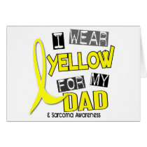 Sarcoma I WEAR YELLOW FOR MY DAD 37 Card