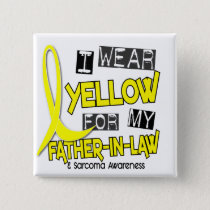 Sarcoma I WEAR YELLOW FOR MY FATHER-IN-LAW 37 Button
