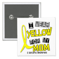 Sarcoma I WEAR YELLOW FOR MY MOM 37 Button