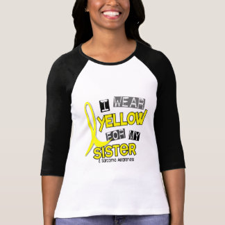 Sarcoma I WEAR YELLOW FOR MY SISTER 37 T-Shirt