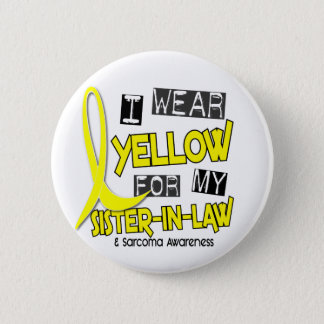 Sarcoma I WEAR YELLOW FOR MY SISTER-IN-LAW 37 Pinback Button