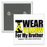 Sarcoma I Wear Yellow Ribbon For My Brother 2 Inch Square Button