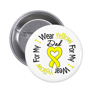Sarcoma I Wear Yellow Ribbon For My Dad Pinback Buttons