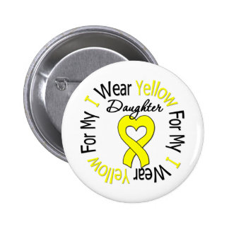 Sarcoma I Wear Yellow Ribbon For My Daughter Button