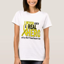 Sarcoma NEVER KNEW A HERO 2 Best Friend T-Shirt