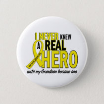 Sarcoma NEVER KNEW A HERO 2 Grandson Pinback Button