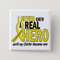 Sarcoma NEVER KNEW A HERO 2 Sister Button