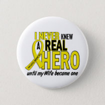 Sarcoma NEVER KNEW A HERO 2 Wife Pinback Button