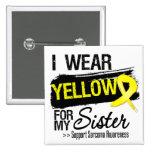 Sarcoma Ribbon For My Sister Pins