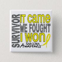 Sarcoma Survivor It Came We Fought I Won Pinback Button