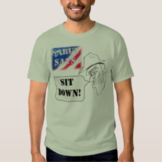 Sarge says Sit Down! T-shirt
