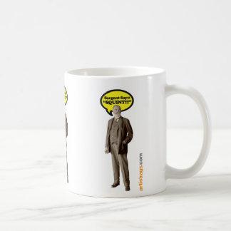 "Sargent says ""SQUINT!"" Mug"