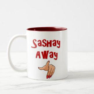 Sashay Away Mug