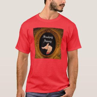 Sashay Away tshirt