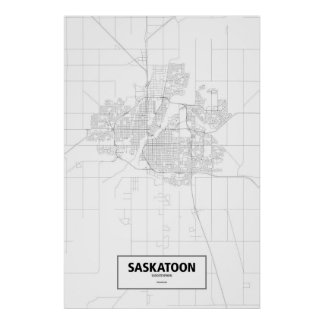 Saskatoon, Saskatchewan (black on white) Poster