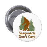 Sasquatch Don't Care Pinback Button