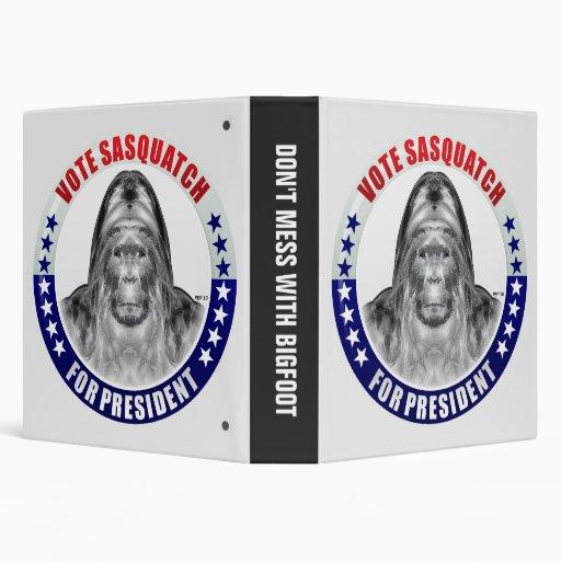 Sasquatch For President 3 Ring Binder