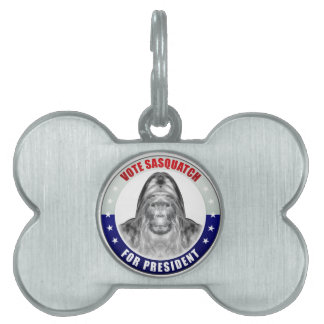 Sasquatch For President Pet ID Tag