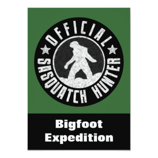 Sasquatch Hunter Funny Invitation to find Bigfoot
