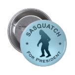 Sasquatch para el presidente pin redondo de 2 pulgadas