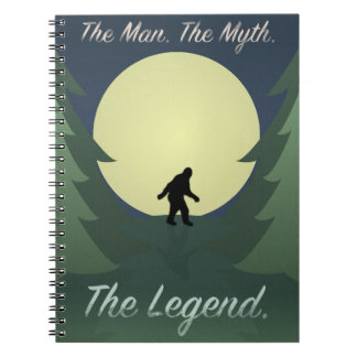 "Sasquatch ""The Man The Myth The Legend"" Notebook"