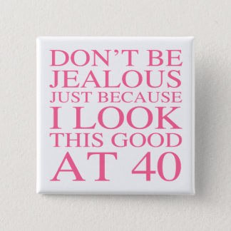 Sassy 40th Birthday For Women Button