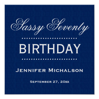 Sassy 70 Birthday Classic Blue and White A10 Poster